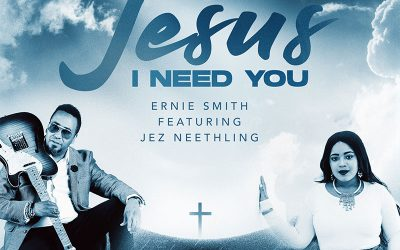 Jesus I Need You Ernie Smith feat. Jez Neethling